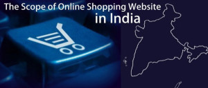 The Scope of Building an Online Shopping Website in India