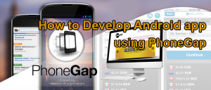 How to Develop Android app using PhoneGap