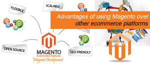 Advantages of using Magento over other ecommerce platforms