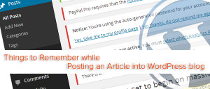 Things to Remember while Posting an Article into WordPress blog