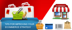 Tips for Improving Your eCommerce Strategy