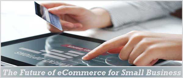 the future of ecommerce for small businesses